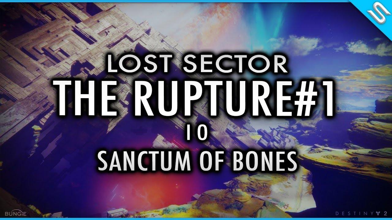 Swaye: Destiny 2 - Lost Sector The Rupture - IO - Sanctum of Bones