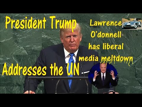 Trump addresses UN and Lawrence O'Donnell has liberal media meltdown