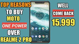 Top Reasons To Buy Moto One Power | Moto One Power vs Realme 2 pro Comparison