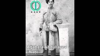 Ağabala Abdullayev - Nəbi