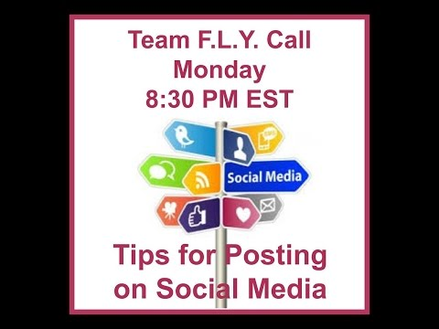 Team F.L.Y. Call 9/12/2016 - Tips for posting on Social Media