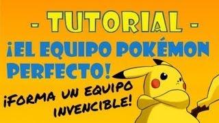 Tutorial: ¡el equipo Pokémon perfecto! - Guía para formar un equipo ganador