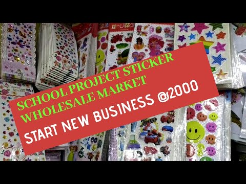 Wholesale Sticket Market, School Projects Items, Start Business At Cheapest Cost, Wholesale Market