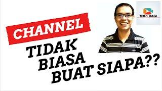 Channel Tidak Biasa Ini Khusus Untuk Siapa??