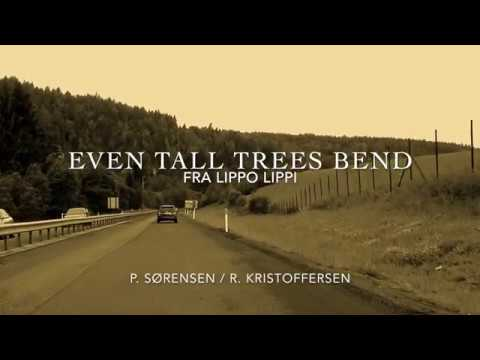Even Tall Trees Bend (Lyrics) by Fra Lippo Lippi
