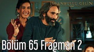 İstanbullu Gelin 65. Bölüm 2. Fragman