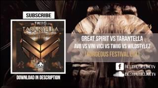 Great Spirit vs Tarantella (Gorgeous Festival Edit)