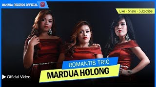 Gambar cover ROMANTIS TRIO - Mardua Holong (Official Music Video) - Lagu Batak Terpopuler 2018