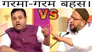 Asaduddin Owaisi Attacks  Narendra Modi's Government   Sambit Patra Vs Asaduddin Owaisi Fight