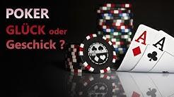 Poker Glück oder Geschick? - Eine Erklärung