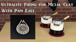 Ultralite: Alternative Firing Methods for Silver Clay