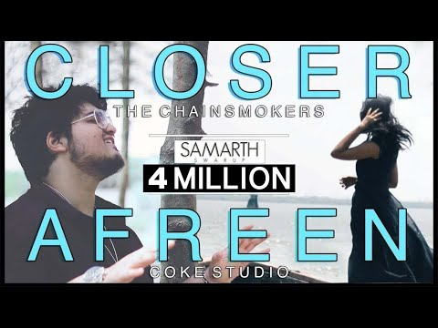 CLOSER  AFREEN Mashup  Samarth Swarup The Chainsmokers  Rahat Fateh & Momina