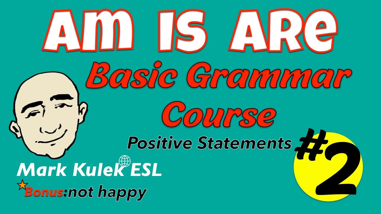 Am, Is, Are (be verbs) - Basic Grammar Course | Mark Kulek - ESL