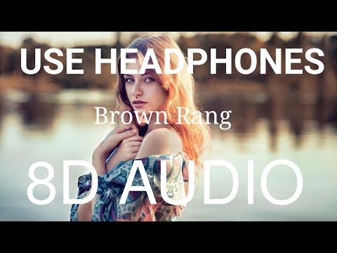 Brown Rang (8D AUDIO) : Yo Yo Honey Singh | Bass Boosted | 8d Punjabi Songs