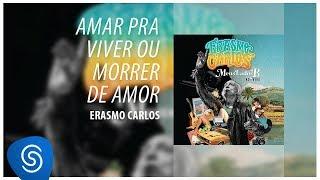 Baixar Erasmo Carlos - Amar Pra Viver, Ou Morrer de Amor (Álbum: Meus Lados B) [Áudio Oficial]