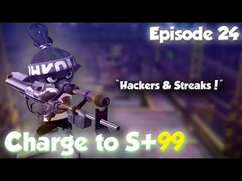 "Splatoon - Charge to S+99 Episode 24: ""Hackers & Streaks!"""