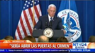 """""""Pedidos para abolir ICE no solamente son descarados, sino irresponsables"""" Mike Pence"""