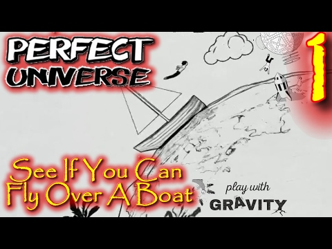 See If You Can Fly Over A Boat Lets Play Perfect Universe Episode 1  