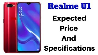 Realme U1 Expected Price And Full Specifications Before Launch