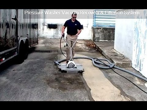Best vacuum recovery surface cleaner & wastewater recovery & filtration systems
