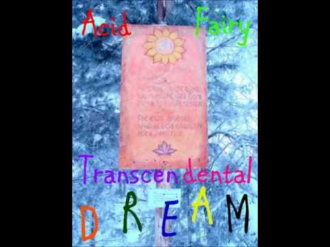 Acid Fairy - Transcendental Dream (Psyhedelic Trance mix)