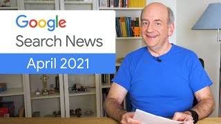 Google Search News (April '21) - Page Experience & Core Web Vitals Ranking Change And More