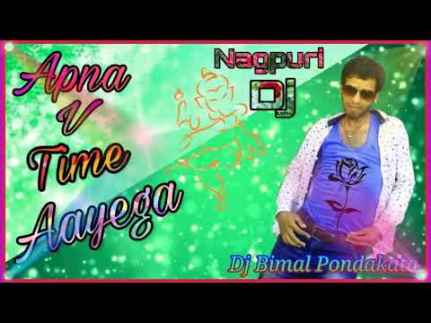 #apna_bhi_time_aayega-//new//nagpuri//song||full-dance-mix||dj_bimal