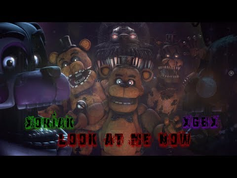 Look At Me Now by TryHardNinja (FNAF SFM Collab with Xoriak)