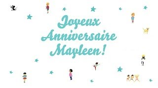 ♫ Joyeux Anniversaire Mayleen! ♫