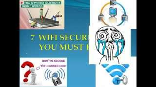 7 MUST DO WIFI SECURITY TIPS