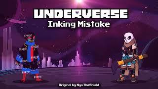 Underverse OST - Inking Mistake [Ink vs Error Battle Theme]
