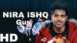 NIRA ISHQ(Full Song)- Guri ft. Jass manak | Latest Punjabi song