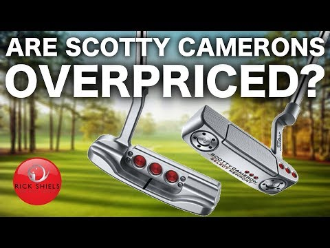 Are Scotty Cameron putters OVERPRICED?