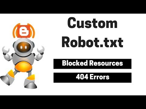 How Add Custom Robots.txt File on Blogger? | Blocked Resources & 404 Error