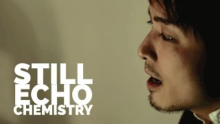 Watch Chemistry Still Echo video