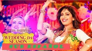 Wedding Da Season (Sub Español)|Neha Kakkar, Mika Singh, Ganesh Acharya | Shilpa Shetty