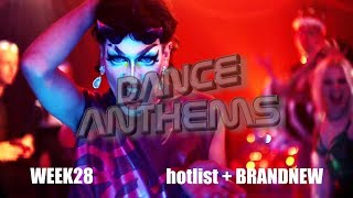 DANCE ANTHEMS hotlist WEEK 28 (2nd week of july '18)