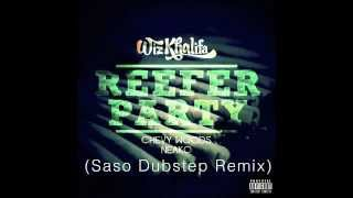 Wiz Khalifa - Reefer Party (Saso Dubstep Remix)