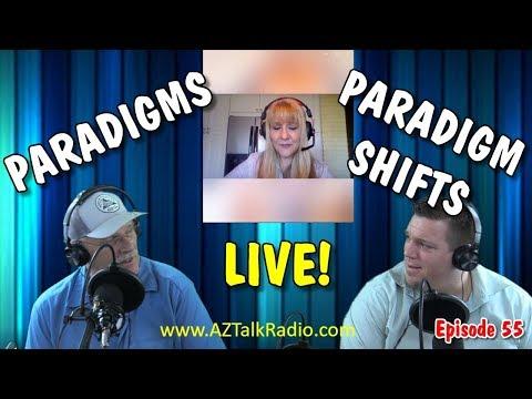 Paradigms & Paradigm Shifting,🙉  with Rob, Derek and Helen , Arizona Talk Radio 🏆