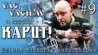 VAG VAGIEM, a motor KAPUT! Dziwne historie warsztatowe #9