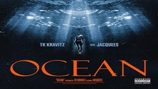 TK Kravitz Featuring Jacquees - Ocean video thumbnail