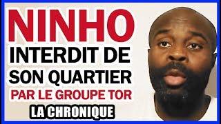 Ninho interdit de son quartier par le groupe TOR