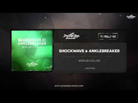 Shockwave & Anklebreaker - Worlds Collide [OUT NOW]