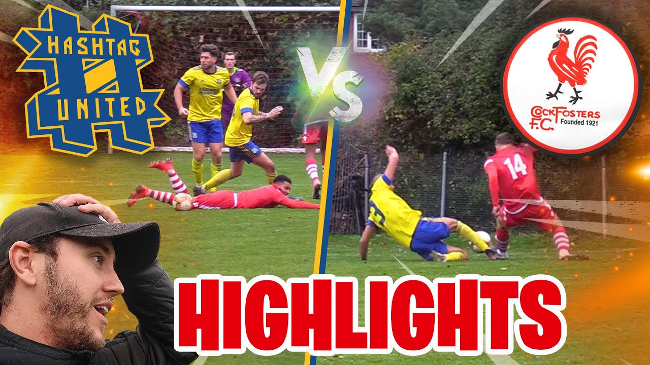 1ST vs 2ND! - HASHTAG UNITED vs COCKFOSTERS HIGHLIGHTS