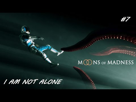 Moons of Madness Episode 7: I Am Not Alone... |