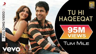 Tu Hi Haqeeqat Full Video - Tum Mile|Emraan Hashmi,Soha Ali Khan|Pritam|Javed Ali|Shadab