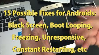 ANDROID PHONES: BLACK SCREEN, KEEPS RESTARTING, BOOT LOOP, FROZEN, UNRESPONSIVE: 15 Solutions!!!!!!