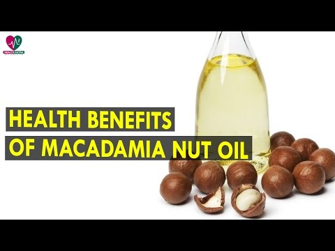 Health Benefits Of Macadamia Nut Oil || Health Sutra Best Health Tips