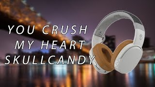 Crusher Wireless by Skullcandy are NOT for me - Critical Review