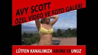 Avy Scott Kimdir ? - Avy Scott Özel Görüntüleri ve Filmleri